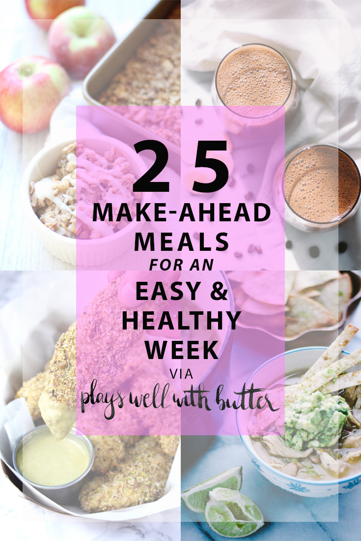 25 more make-ahead meals via playswellwithbutter | with just a little planning in advance & a little organization over the weekend, you can set yourself up with a week's worth of delicious meals that will come together faster than you could order pizza or pick up chipotle.