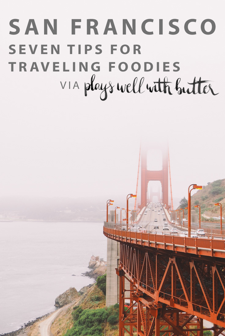 7 tips for a killer foodie adventure to san francisco via playswellwithbutter