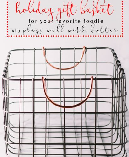 how to build the ultimate holiday gift basket for your favorite foodie this season | a plays well with butter holiday gift basket series | building a gift basket this holiday season is the perfect gifting solution for any foodie in your life. whether you need a hostess gift, something to drop off for a neighbor for whom you feel particularly grateful, or something that will knock the socks off your brother-in-law with elusive tastes, food gift baskets are so easy to pull together & are sure to wow!