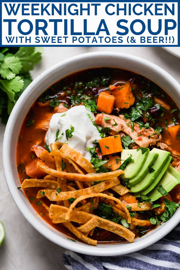 a super flavorful & super easy chicken tortilla soup recipe. this tortilla soup is made extra flavorful thanks to juicy chicken thighs, tender sweet potatoes, & your favorite light beer. made in 35 minutes or less on the stovetop, chicken tortilla soup is the perfect comforting weeknight dinner for any chilly night this fall or winter! #playswellwithbutter #chickentortillasoup #easychickentortillasoup #stovetopchickentortillasoup #mexicanfoodrecipes #mexicanrecipes #mexicansoup #soup #souprecipe