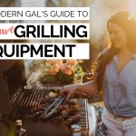 the modern gal's guide to must-have grilling equipment