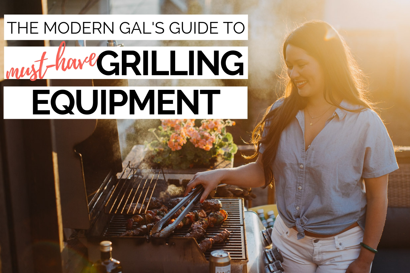a modern gal's guide to must-have grilling equipment. the first step in gaining confidence behind the grill is having a solid grilling set up. this post will walk you through some must-haves when it comes to setting up your grill this summer! #playswellwithbutter #grilling #grillingtips #grillingstation #outdoorgrilling #grillingDIY #howtogrill #grillingforbeginners