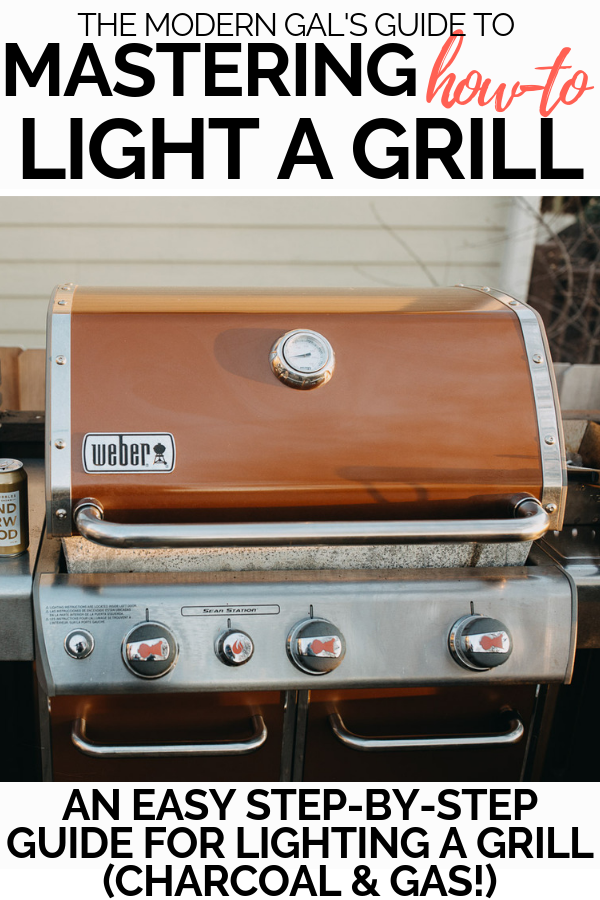 the modern gal's guide to mastering how to light your grill this summer. overcoming the fear & uncertainty of how to light a grill is absolutely one of the most intimidating parts of grilling for new grillers. this post will walk you through mastering how to light a gas grill & how to light a charcoal grill. it's easier than it seems - promise! #playswellwithbutter #grilling #grillingtips #grillingstation #outdoorgrilling #grillingDIY #howtogrill #grillingforbeginners