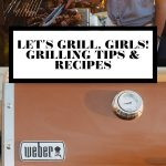 Plays Well with Butter Let's Grill, Girls! Series graphic with text overlay for Pinterest.