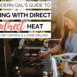 the modern gal's guide to mastering indirect heat & zone grilling