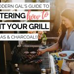 the modern gal's guide to mastering how to light your grill (gas & charcoal!)