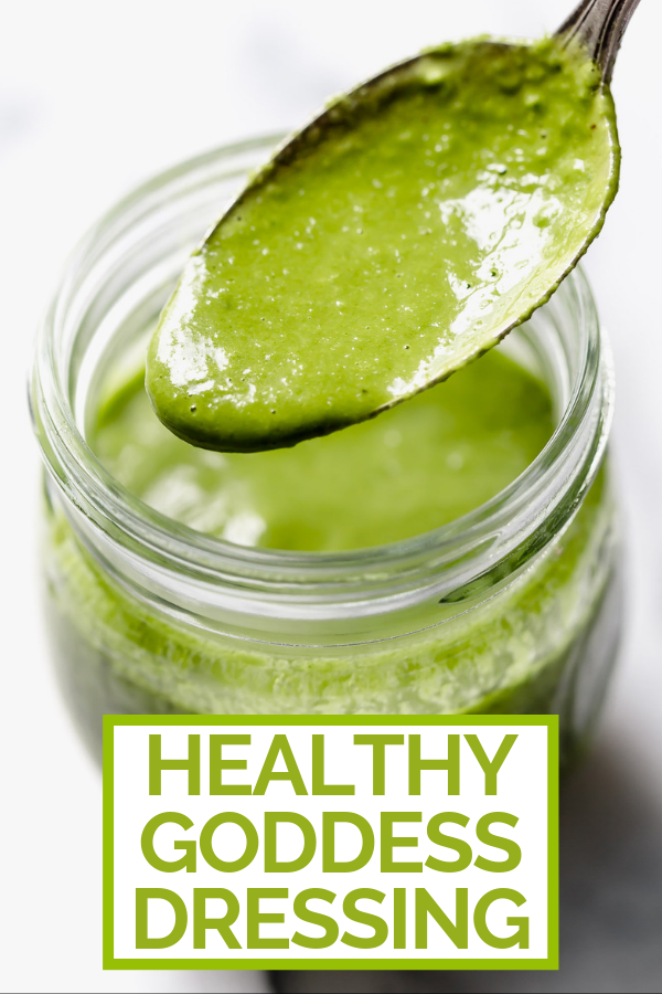 Healthy Green Goddess Dressing with graphic text overlay for Pinterest