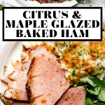 Citrus & Maple Glazed Ham recipe with graphic text overlay for Pinterest.
