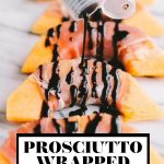 Prosciutto-Wrapped Cantaloupe with graphic text overlay for Pinterest.