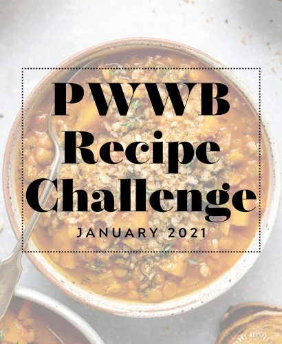"""Vegan lentil soup shown in ceramic bowl with grayscale overlay & text box """"PWWB Recipe Challenge - January 2021"""" over top. The PWWB logo is on the bottom right-hand side of the graphic."""
