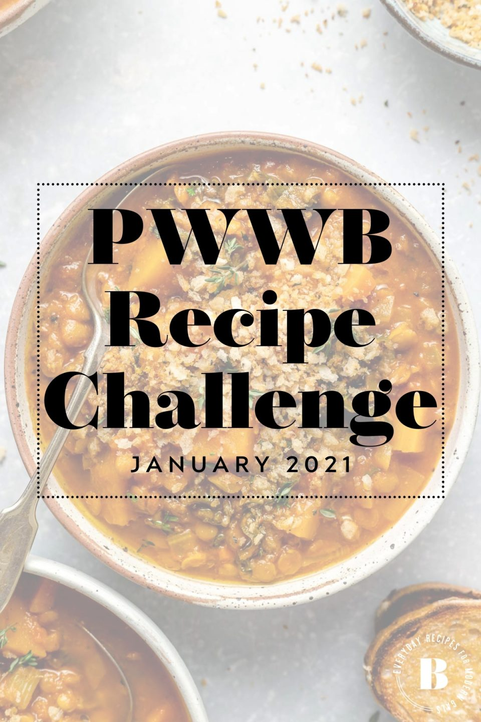 "Vegan lentil soup shown in ceramic bowl with grayscale overlay & text box ""PWWB Recipe Challenge - January 2021"" over top. The PWWB logo is on the bottom right-hand side of the graphic."