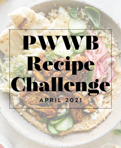 """Easy Hummus Bowls with Chicken or Veggie Shawarma shown in a ceramic pasta bowl with grayscale overlay & text box """"PWWB Recipe Challenge - April 2021"""" over top. The PWWB logo is on the bottom right-hand side of the graphic."""