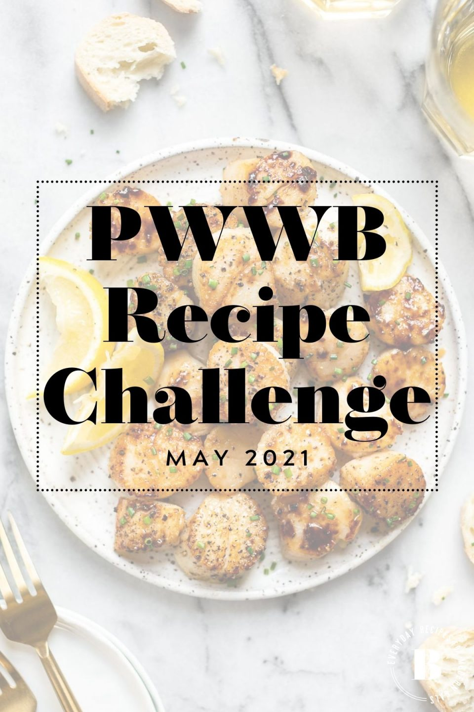 "Perfectly pan-seared scallops shown on a white ceramic plate with grayscale overlay & text box ""PWWB Recipe Challenge - May 2021"" over top. The PWWB logo is on the bottom right-hand side of the graphic."