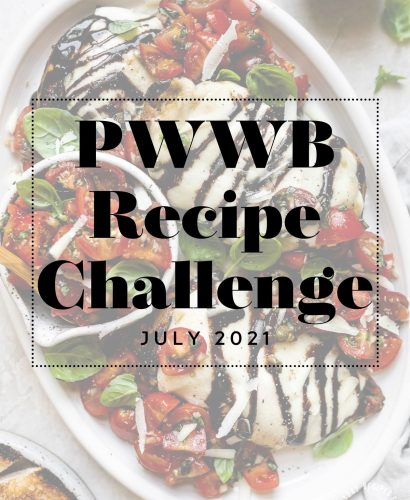 """Grilled Bruschetta Chicken shown on a white ceramic platter with grayscale overlay & text box """"PWWB Recipe Challenge - July 2021"""" over top. The PWWB logo is on the bottom right-hand side of the graphic."""